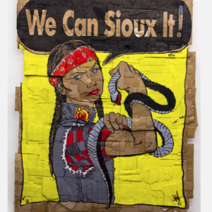 We Can Sioux It #NoDAPL , 2017