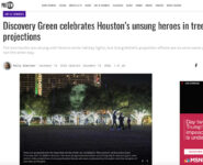Houston Chronicle: Discovery Green Celebrates Houston's Unsung Heroes in Tree Projections